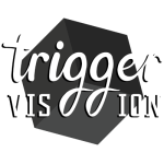 Triggervision